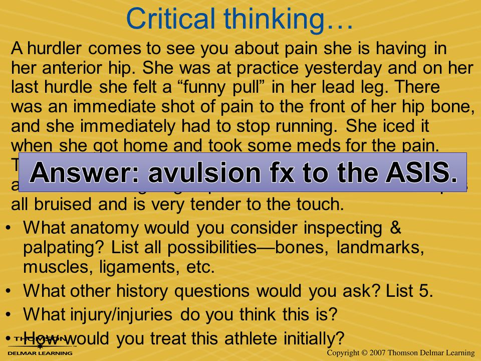 Critical thinking… Answer: avulsion fx to the ASIS.