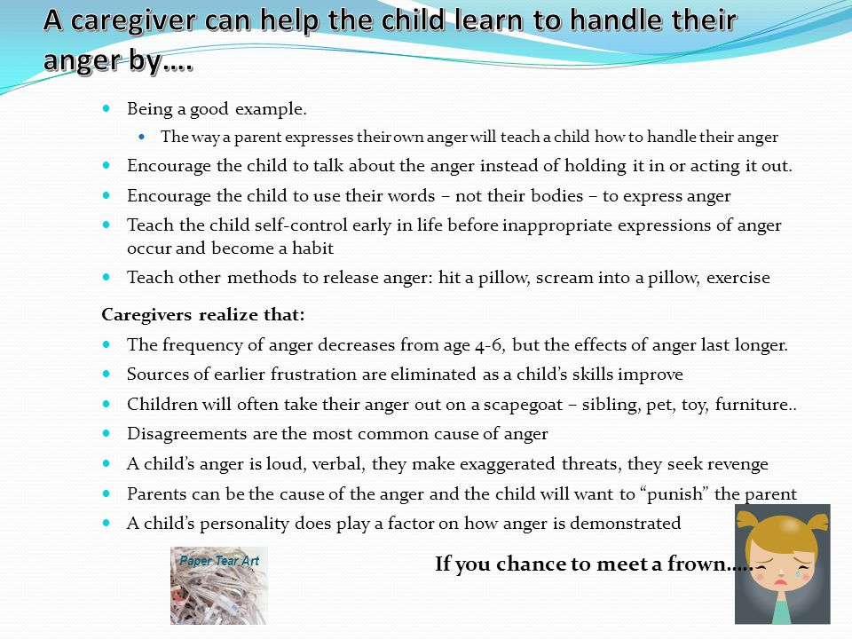 A caregiver can help the child learn to handle their anger by….
