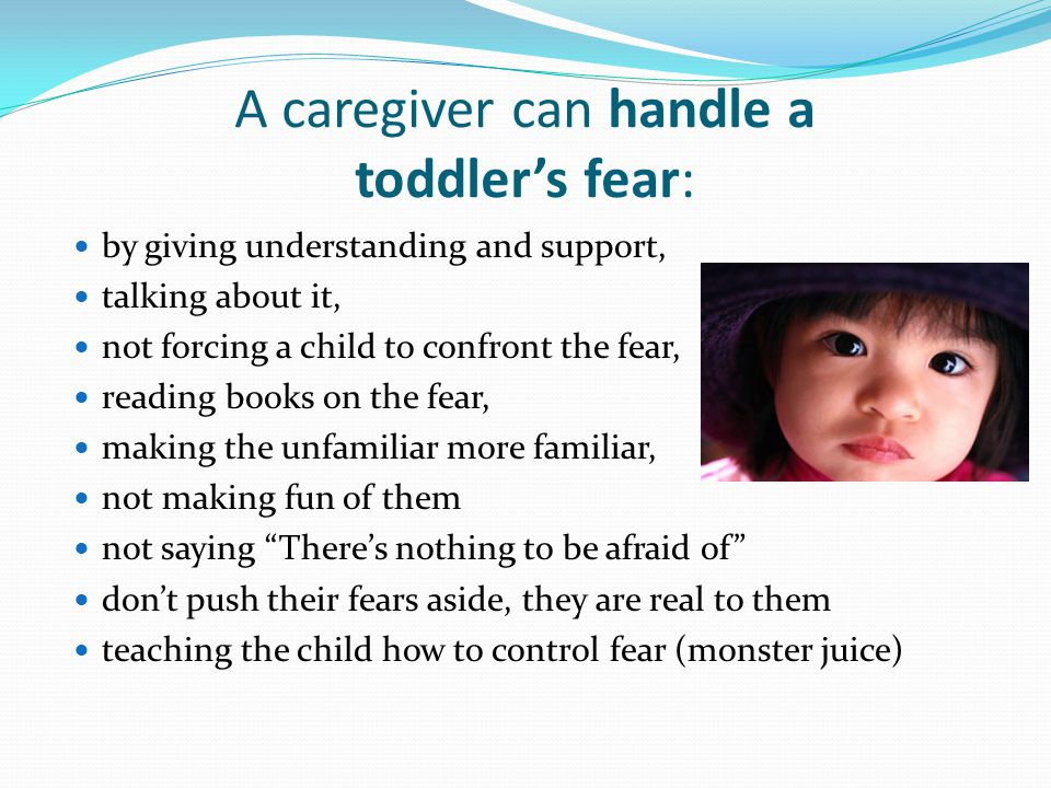 A caregiver can handle a toddler's fear: