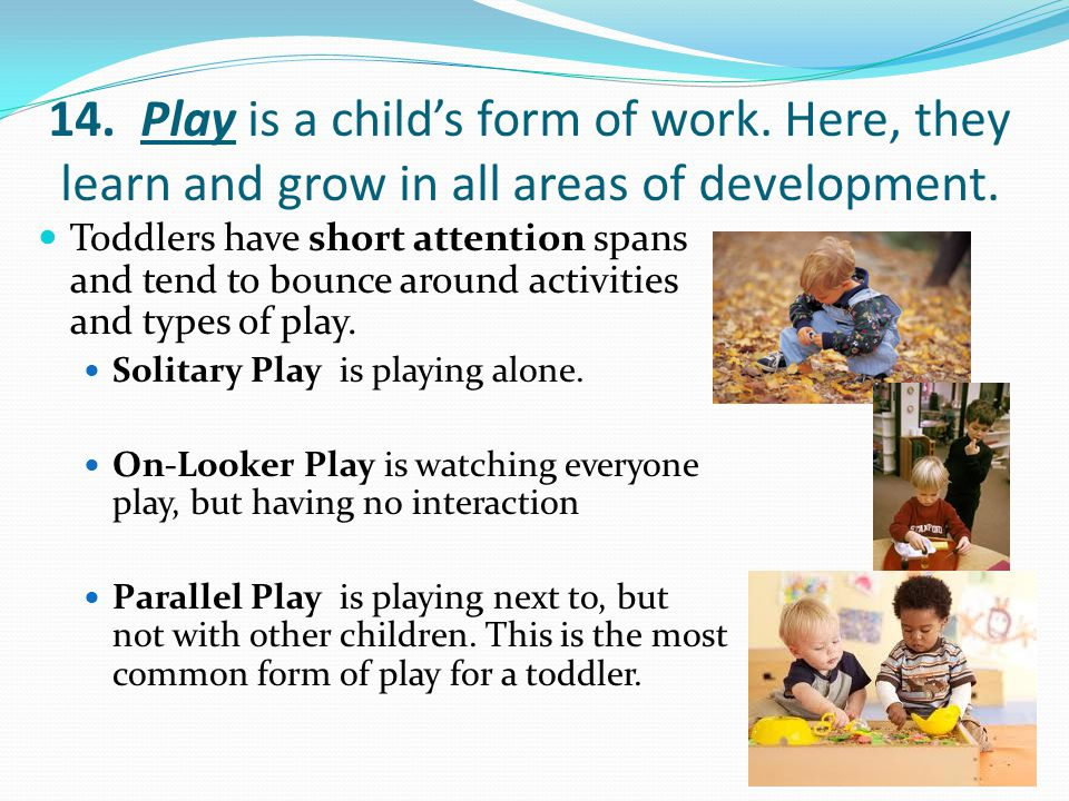 14. Play is a child's form of work