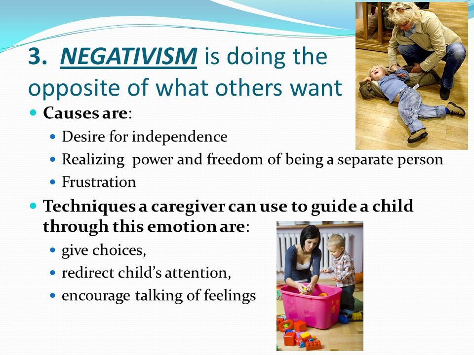 3. NEGATIVISM is doing the opposite of what others want