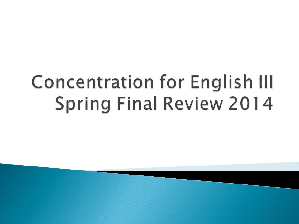 Concentration for English III Spring Final Review 2014