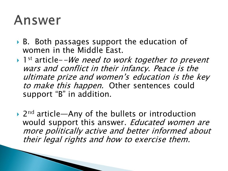 Answer B. Both passages support the education of women in the Middle East.