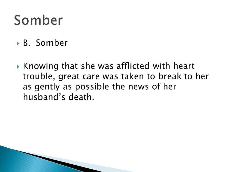 Somber B. Somber.