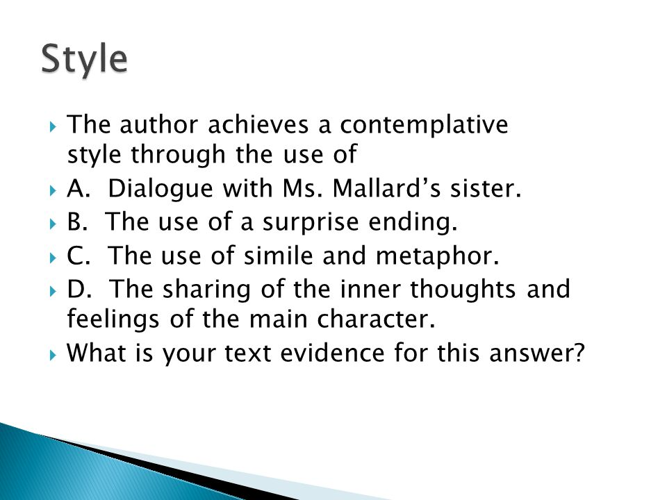 Style The author achieves a contemplative style through the use of