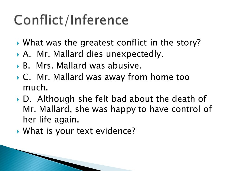 Conflict/Inference What was the greatest conflict in the story