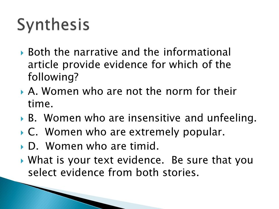 Synthesis Both the narrative and the informational article provide evidence for which of the following