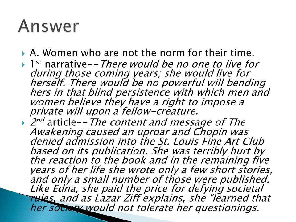 Answer A. Women who are not the norm for their time.