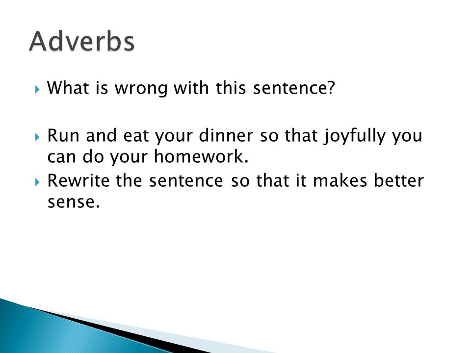 Adverbs What is wrong with this sentence