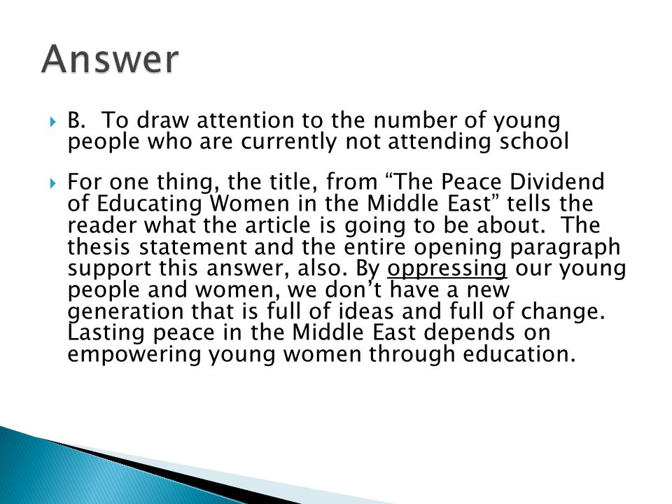 Answer B. To draw attention to the number of young people who are currently not attending school.