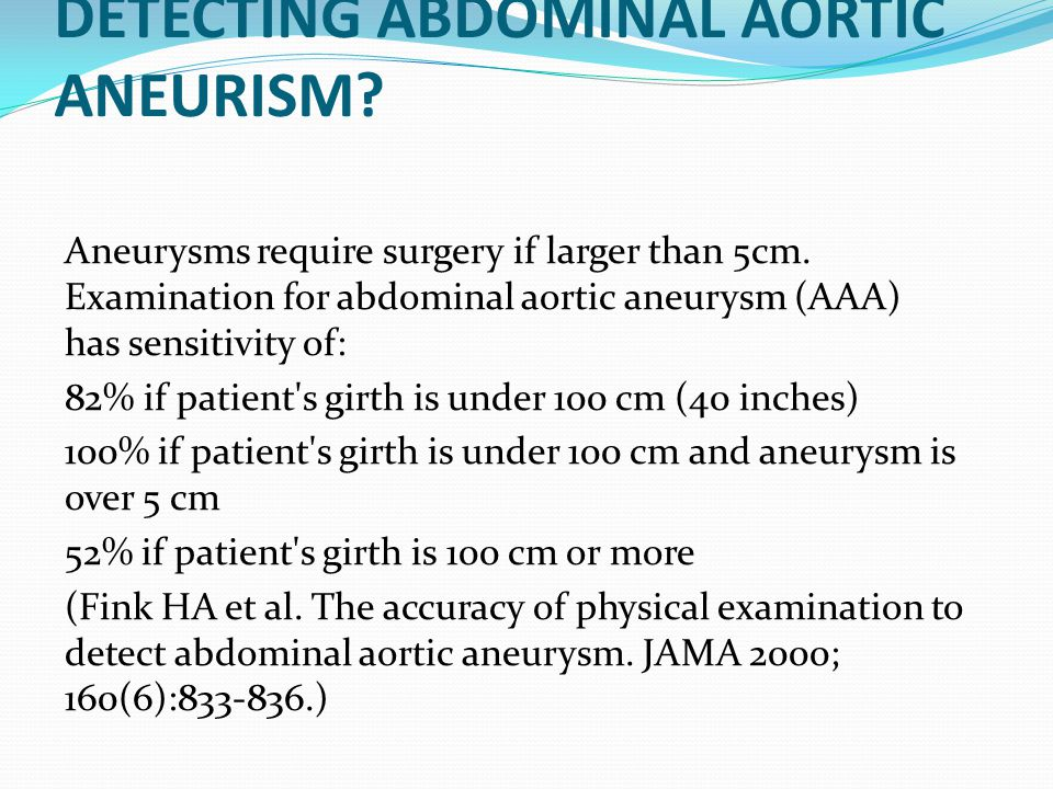 HOW SENSITIVE IS PALPATION FOR DETECTING ABDOMINAL AORTIC ANEURISM