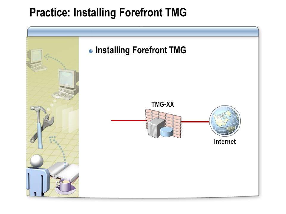 Practice: Installing Forefront TMG