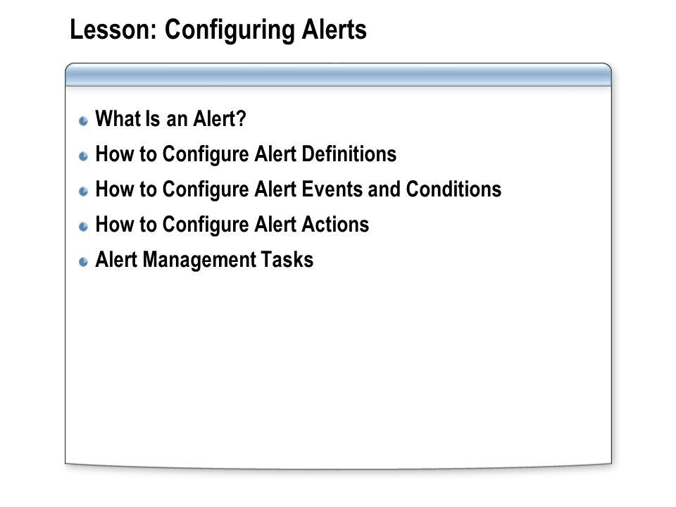 Lesson: Configuring Alerts