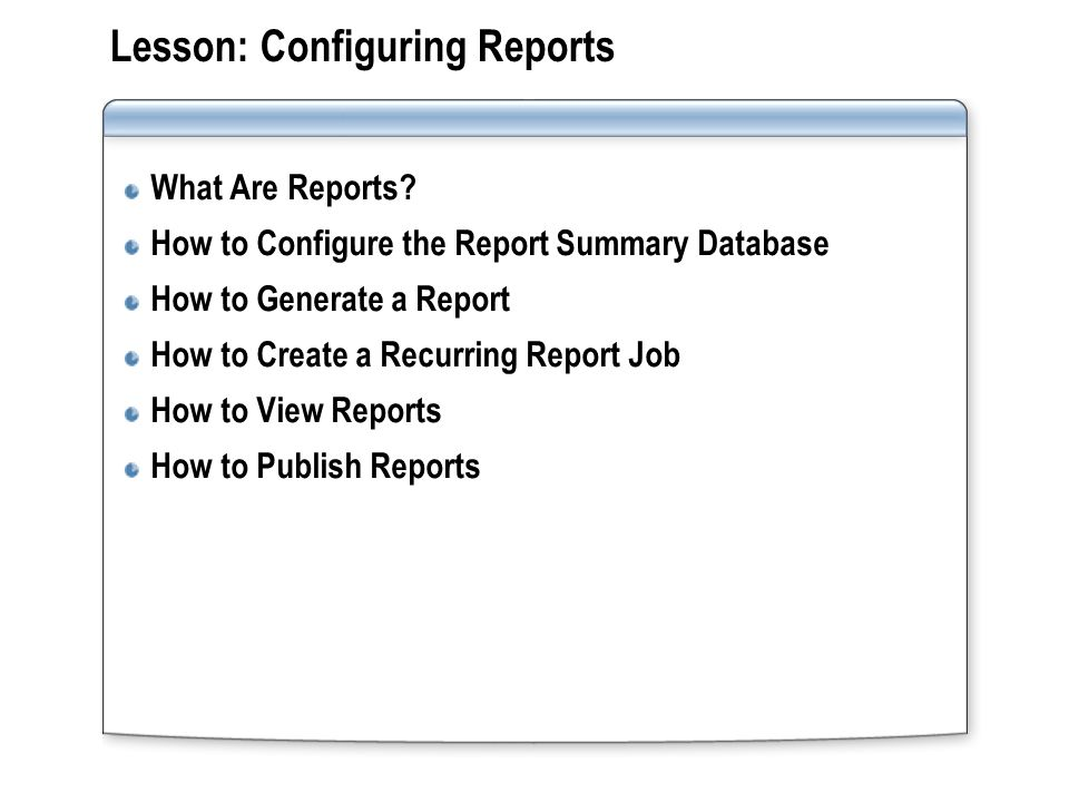 Lesson: Configuring Reports