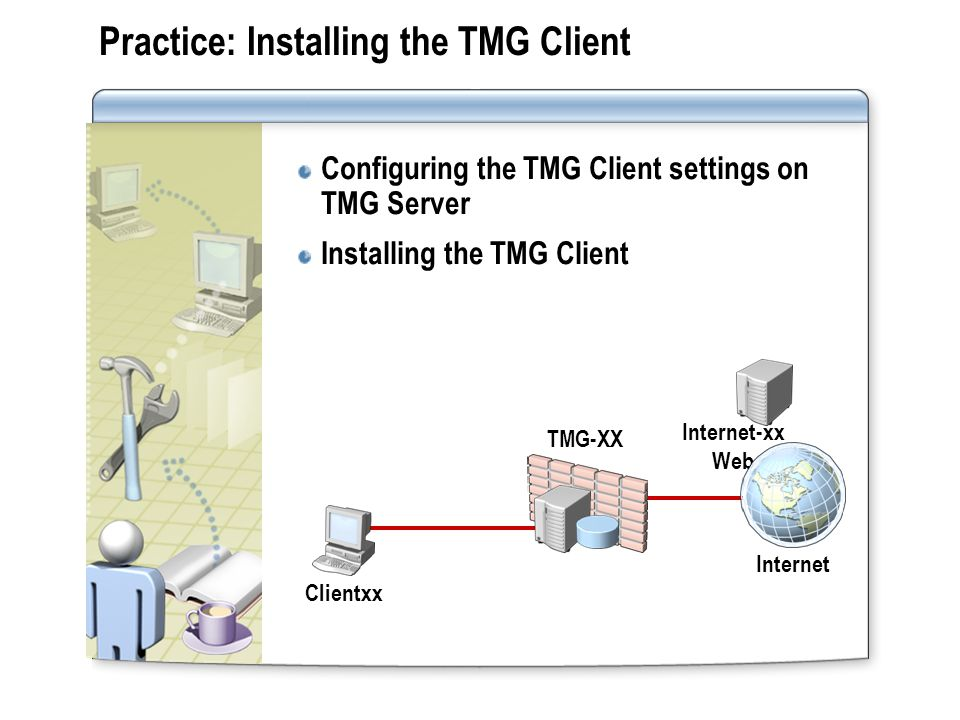 Practice: Installing the TMG Client