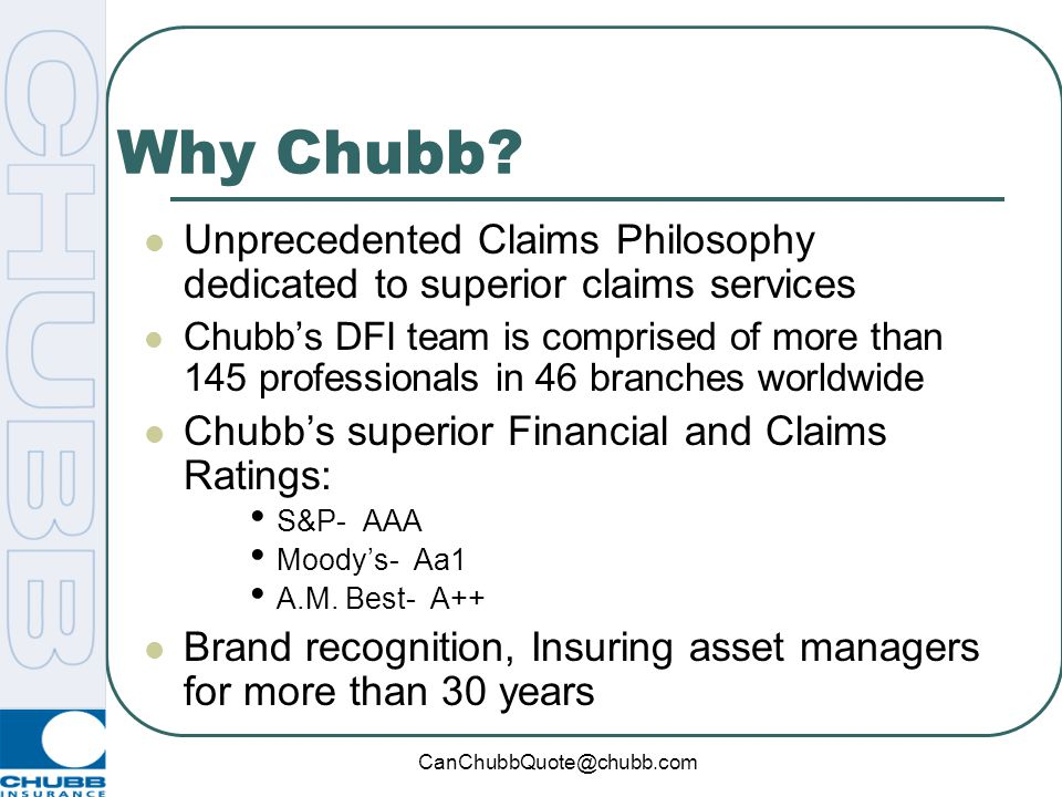 Why Chubb Unprecedented Claims Philosophy dedicated to superior claims services.