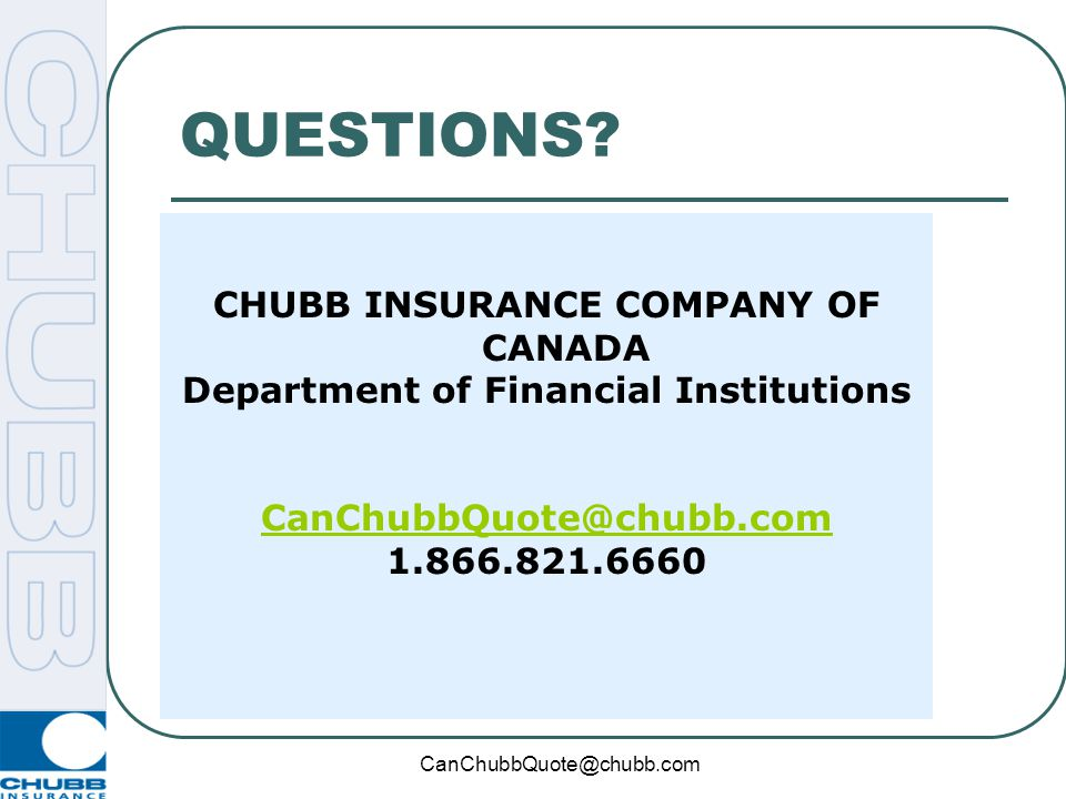 CHUBB INSURANCE COMPANY OF CANADA Department of Financial Institutions