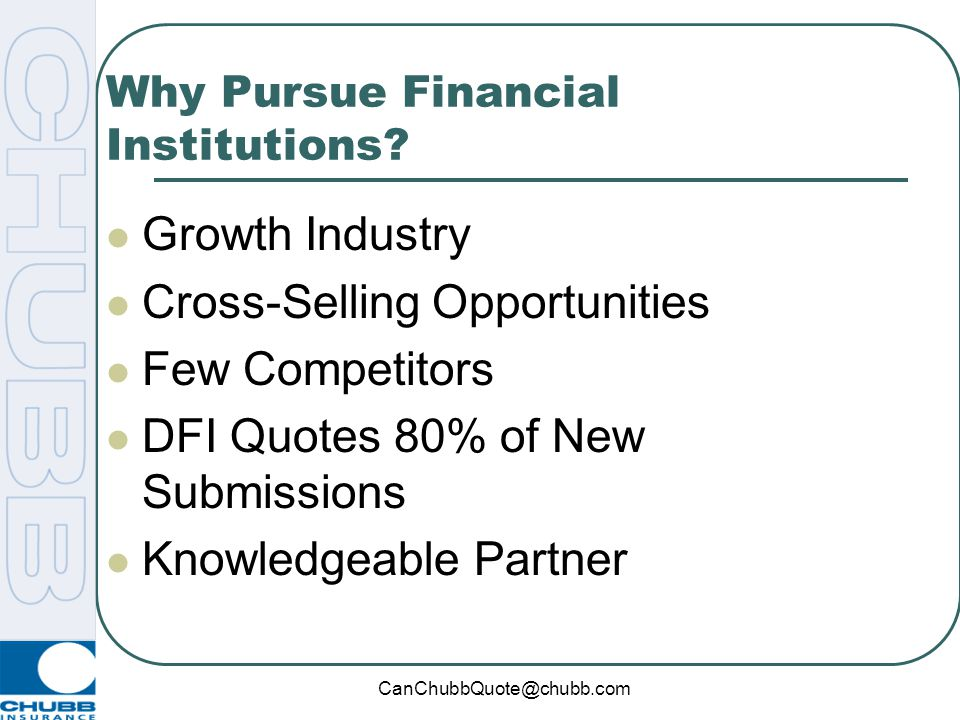 Why Pursue Financial Institutions