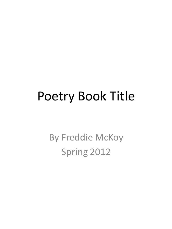 By Freddie McKoy Spring 2012