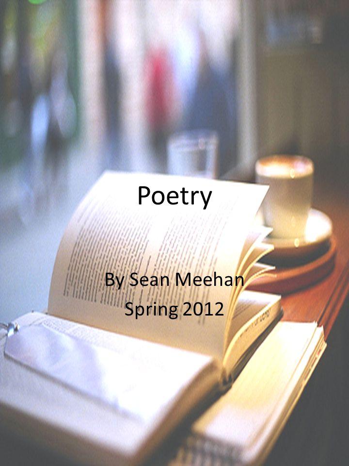 Poetry By Sean Meehan Spring 2012