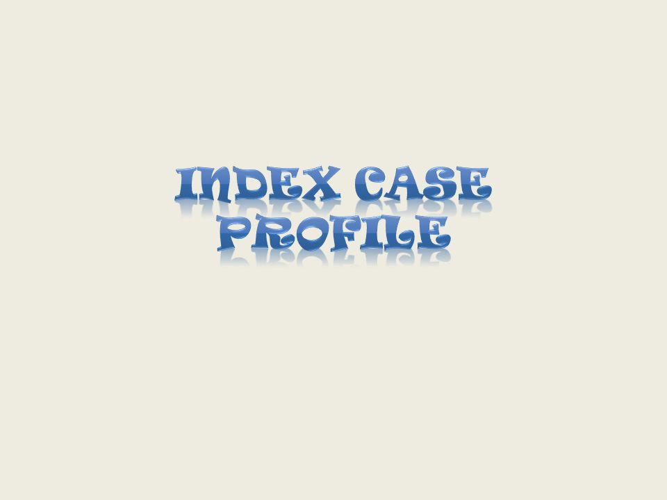 INDEX CASE PROFILE