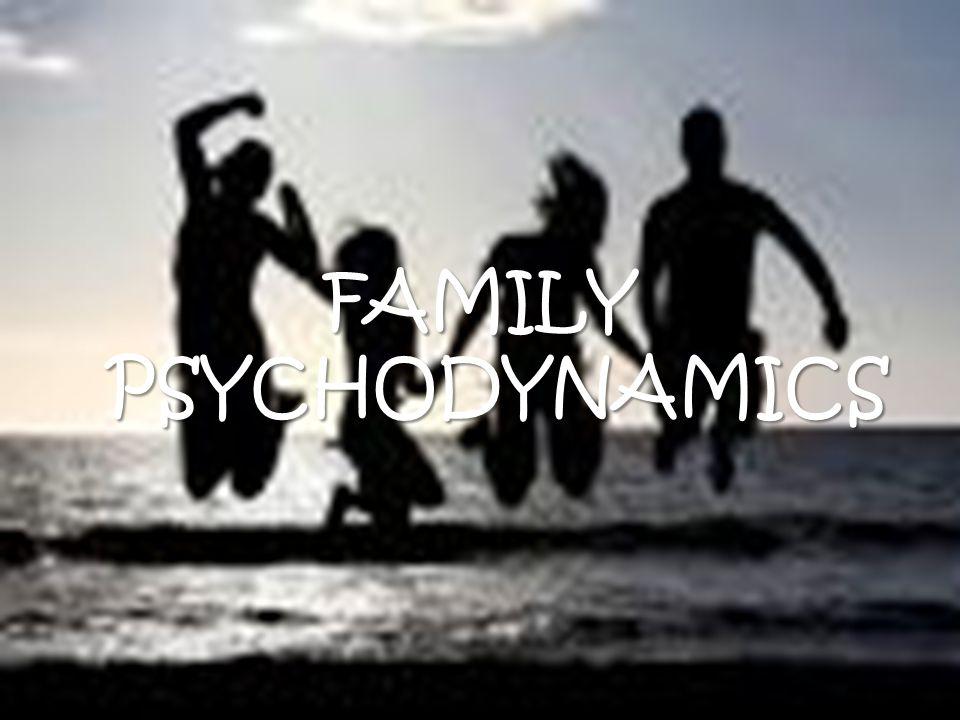 FAMILY PSYCHODYNAMICS