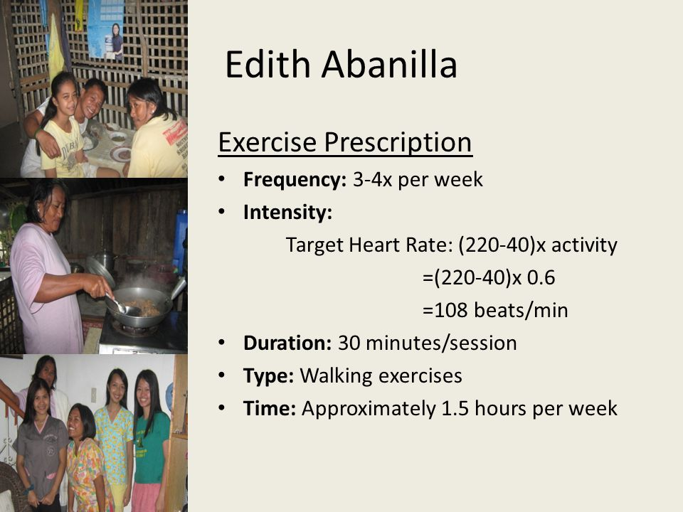 Edith Abanilla Exercise Prescription Frequency: 3-4x per week