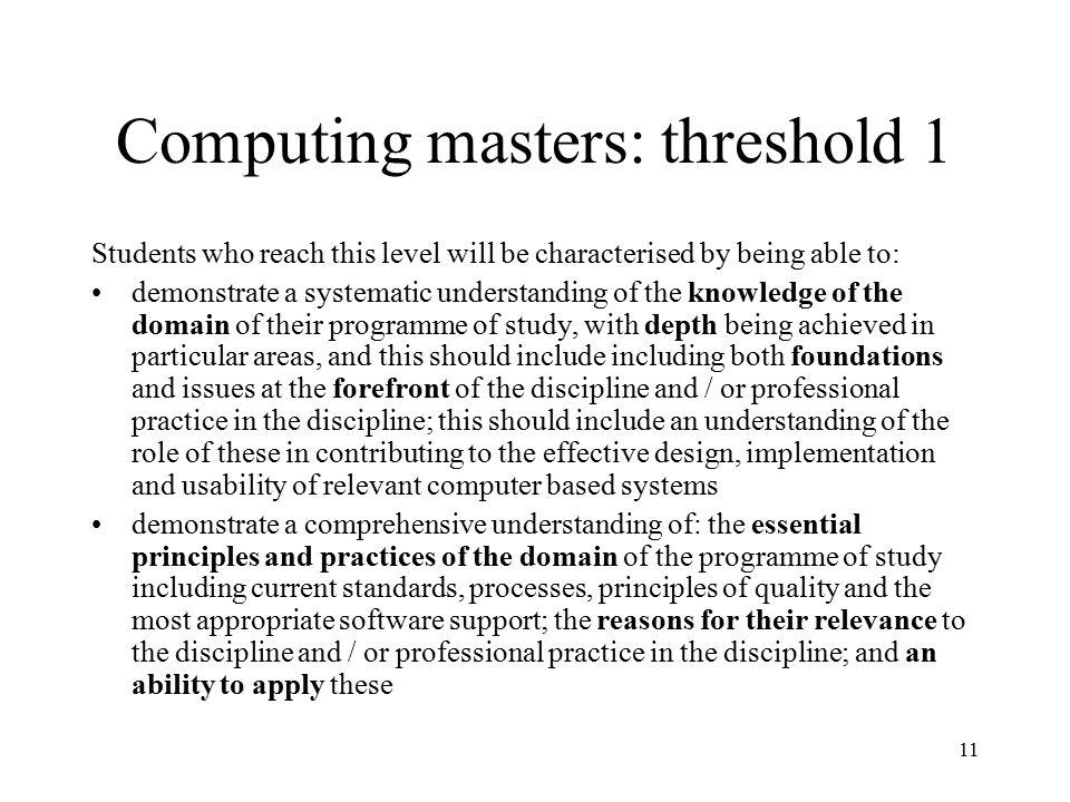 Computing masters: threshold 1