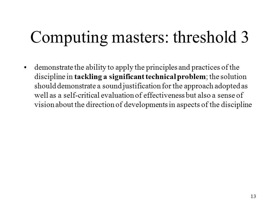Computing masters: threshold 3