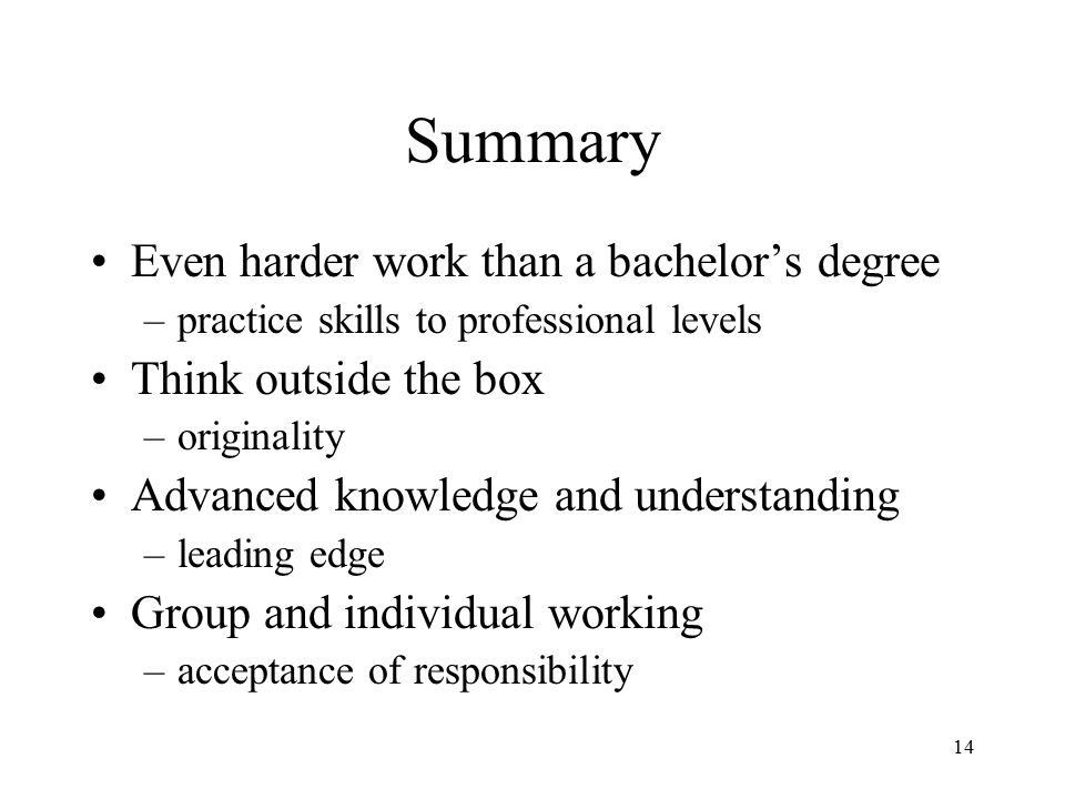 Summary Even harder work than a bachelor's degree
