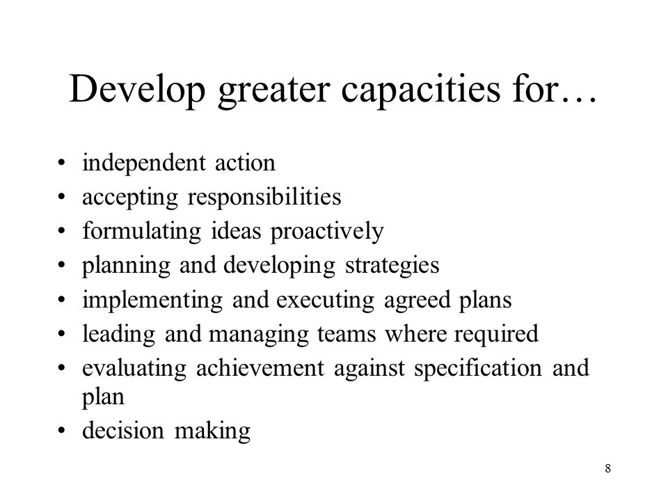 Develop greater capacities for…