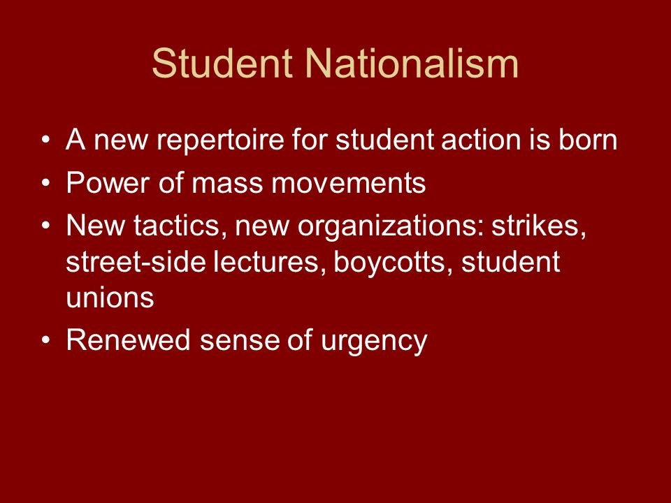 Student Nationalism A new repertoire for student action is born