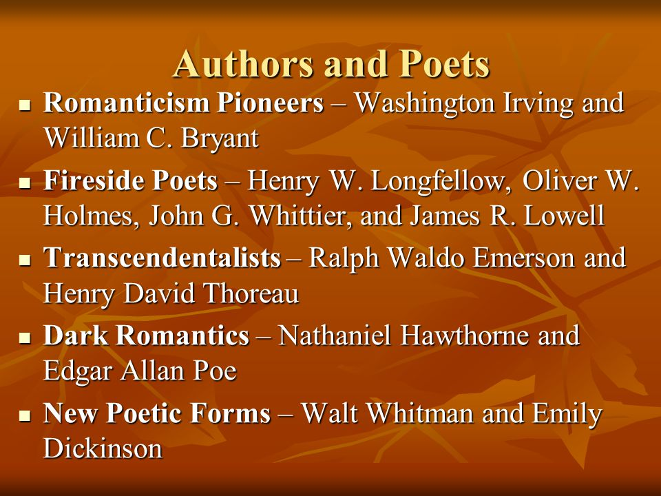 Authors and Poets Romanticism Pioneers – Washington Irving and William C. Bryant.