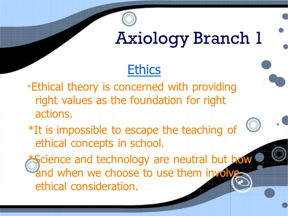 Axiology Branch 1 Ethics