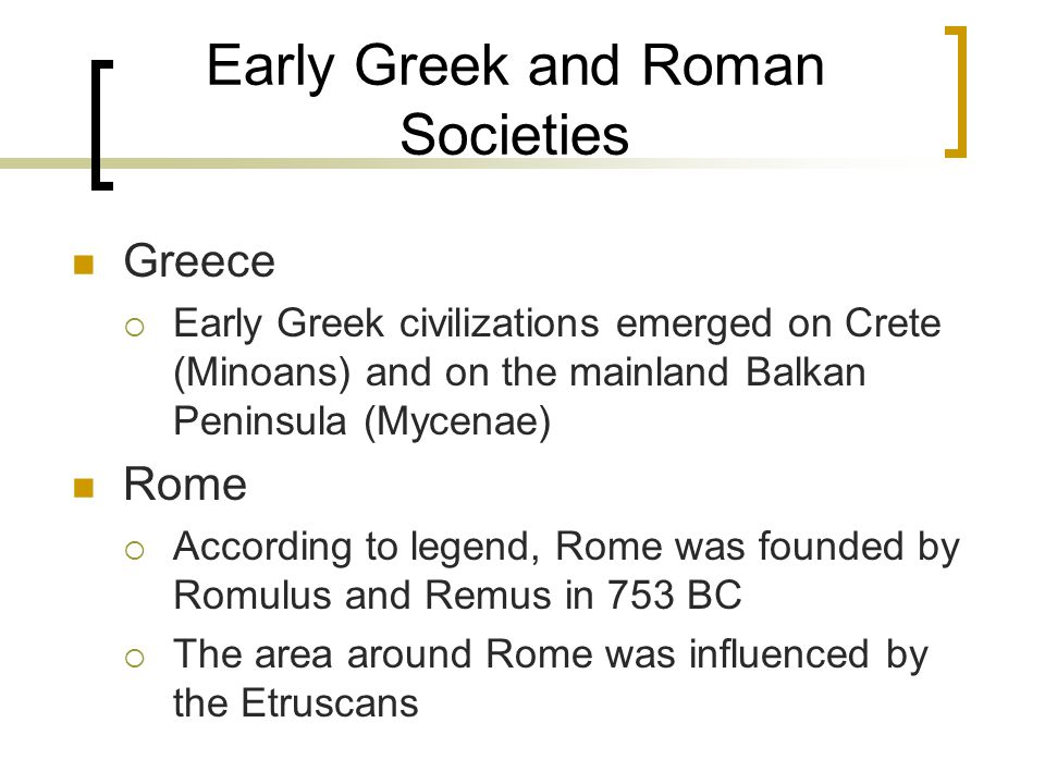 Early Greek and Roman Societies