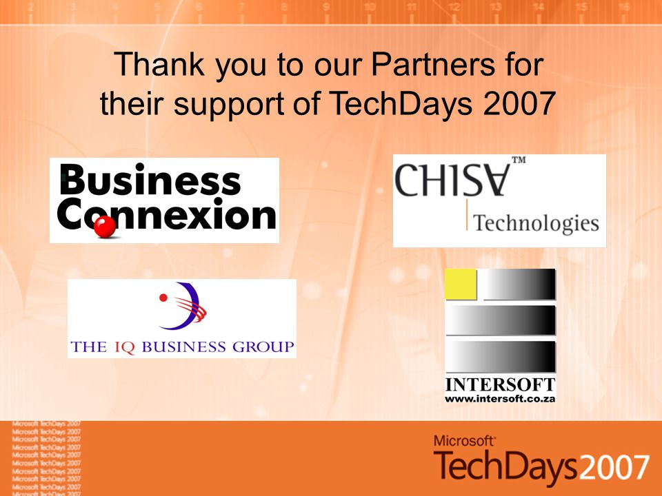 Thank you to our Partners for their support of TechDays 2007
