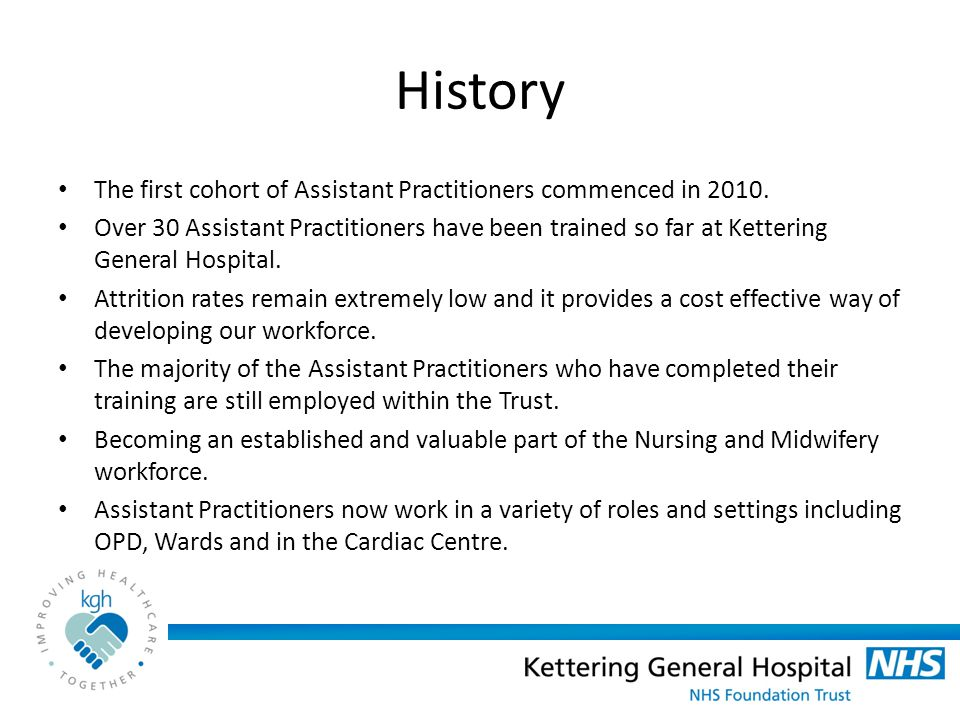 History The first cohort of Assistant Practitioners commenced in 2010.