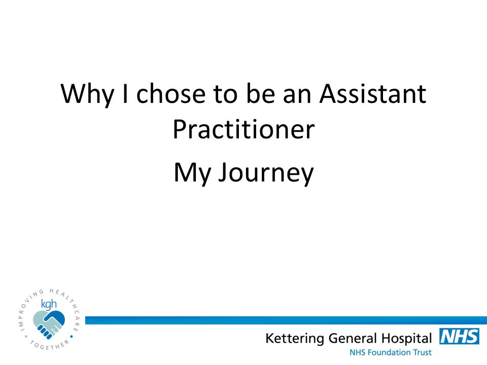 Why I chose to be an Assistant Practitioner