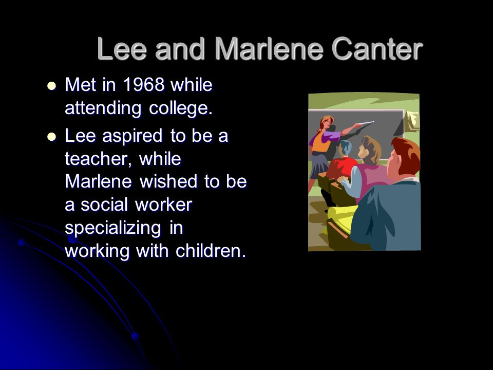 Lee and Marlene Canter Met in 1968 while attending college.