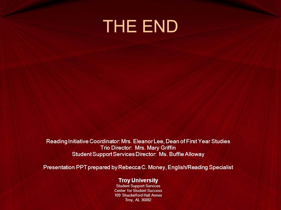 THE END Reading Initiative Coordinator: Mrs. Eleanor Lee, Dean of First Year Studies. Trio Director: Mrs. Mary Griffin.