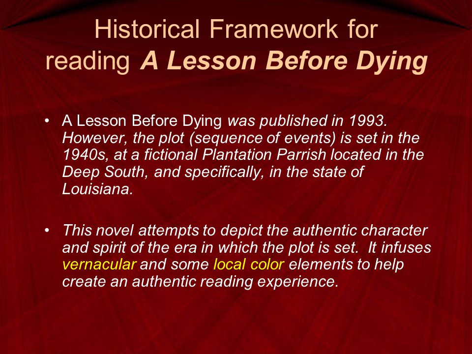 Historical Framework for reading A Lesson Before Dying