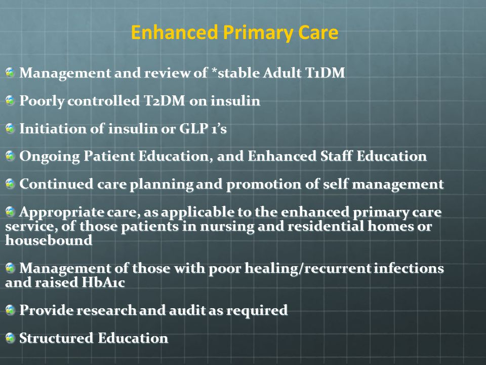 Enhanced Primary Care Management and review of *stable Adult T1DM