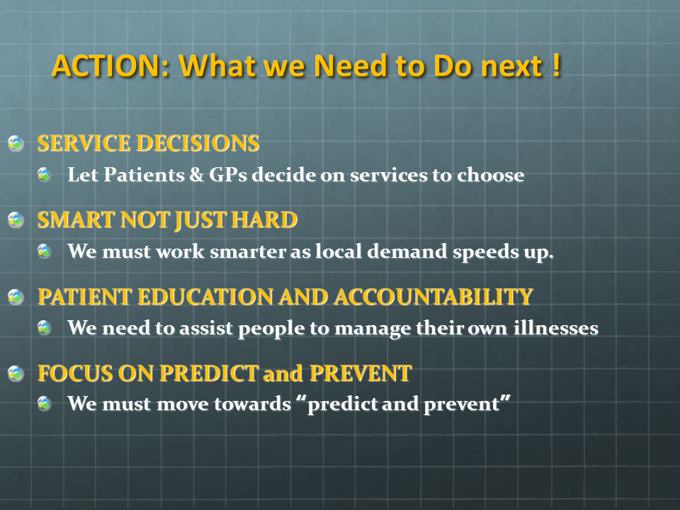 ACTION: What we Need to Do next !