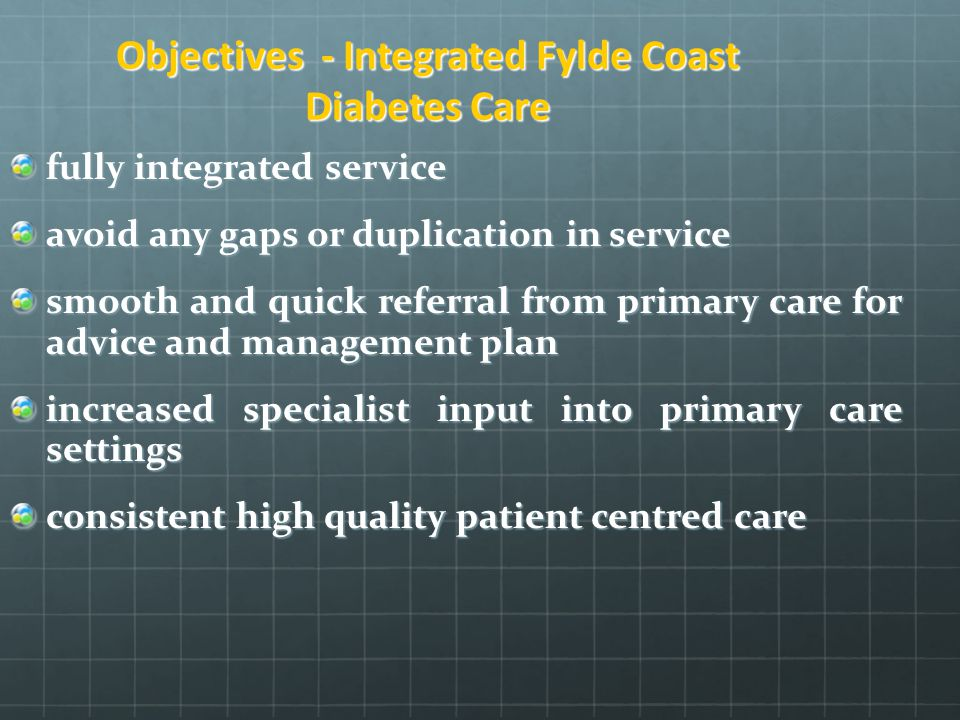 Objectives - Integrated Fylde Coast Diabetes Care
