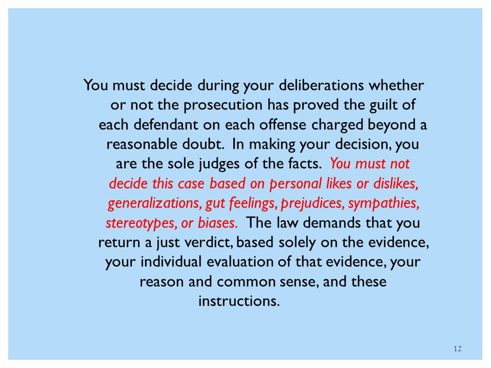 You must decide during your deliberations whether or not the prosecution has proved the guilt of each defendant on each offense charged beyond a reasonable doubt.