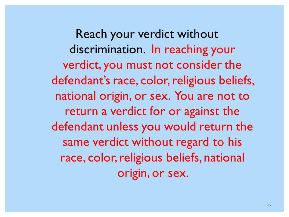 Reach your verdict without discrimination