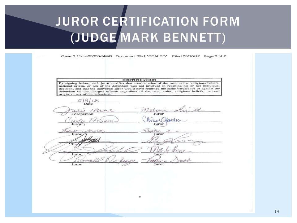 Juror certification form (Judge mark Bennett)