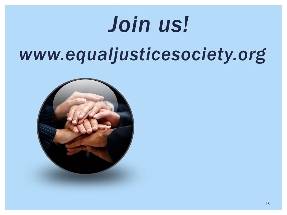 Join us! www.equaljusticesociety.org