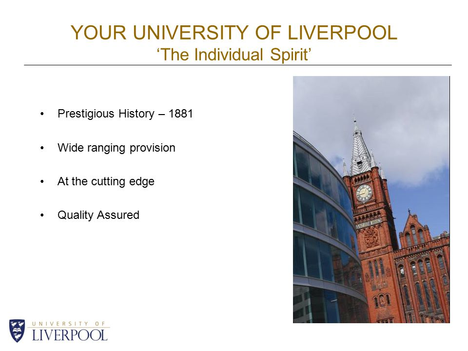 YOUR UNIVERSITY OF LIVERPOOL 'The Individual Spirit'