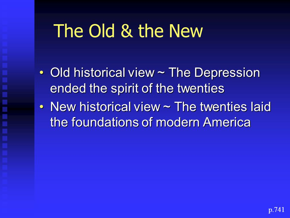 The Old & the New Old historical view ~ The Depression ended the spirit of the twenties.
